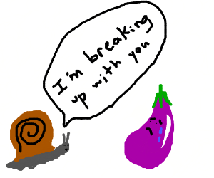 Snail breaks up with eggplant