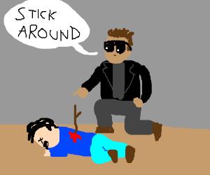 "Arnold S. kills guy w/branch. ""Stick Around"""