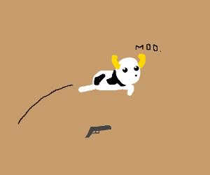 The cow jumped the gun.