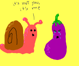 snail breaks up with crying eggplant. sob sob