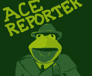Ace reporter Kermit the Frog!