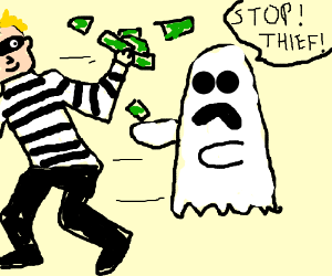 Thief steals money from ghost