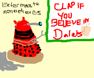 Clap your hands if you believe in Daleks