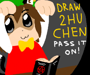 I'm supposed to say Draw 2HU CHEN, PIO