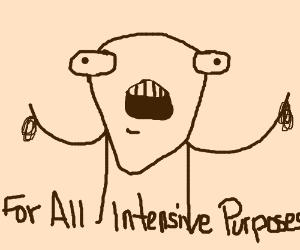 Intensive purposes