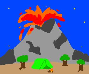 Camping near an erupting volcano.