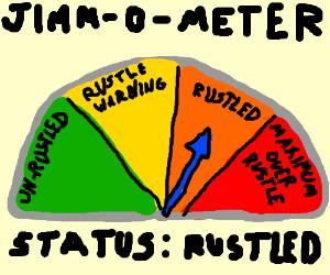 JIMM-O-METER STATUS: RUSTLED