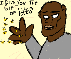 black person gives us bees. thank you