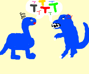 "Blue dinosaurs argue about the letter ""T"""