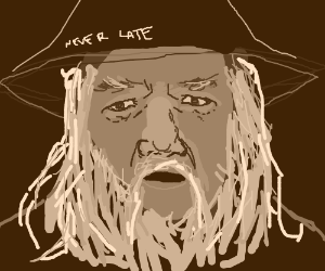 A wizard is never late!