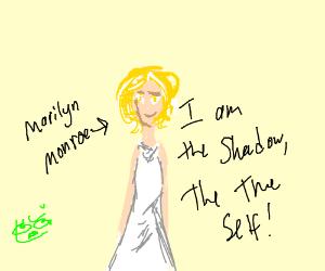 Marilyn Monroe has a hostile shadow