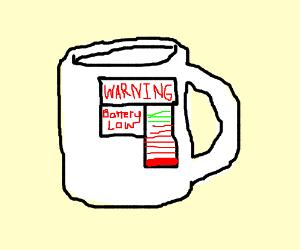 mug has low battery