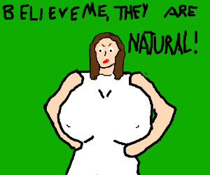 Belive me, they are natural!
