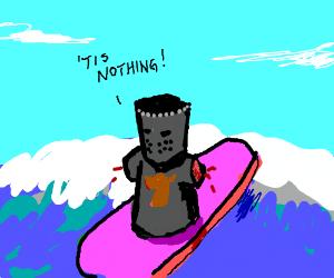 'tis but a flesh wound! i can still surf!