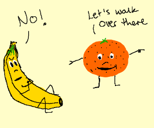 Banana refuses to walk.