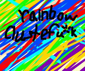 Rainbow Clusterfu*k