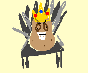 The potato king sits upon the Iron Throne.