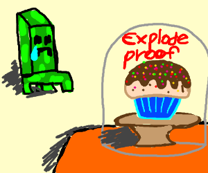 creeperz cannot haz cupcakez :(