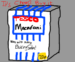 A cheap advert for macaroni and soda