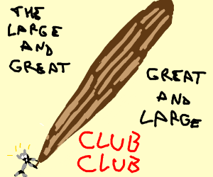 The Large & Great Great & Large Club CLub