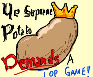 Draw a potato.  Let's get it to the Top Game!