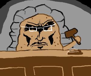 Vegetable court, Judge Potato presiding