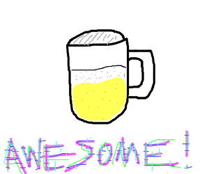 Beer is awesome!