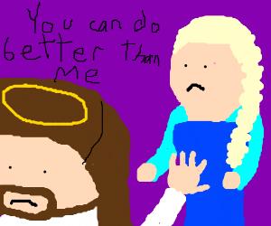Jesus thinks that he doesn't deserve Elsa