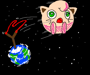 Jigglypuff lauched into space w/ no rocket