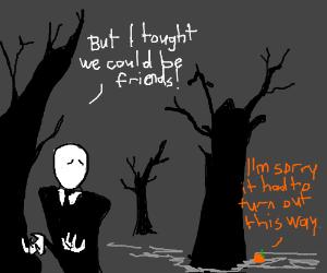 Slenderman finds no luck befriending an orange