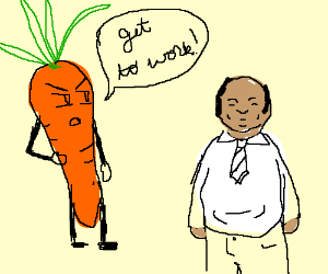 A cranky carrot instructs pudgy man to work