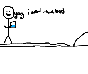 stick man spills oil on bed 'yay i wet the bed