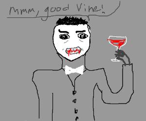 "Dracula drinking ""vine"""