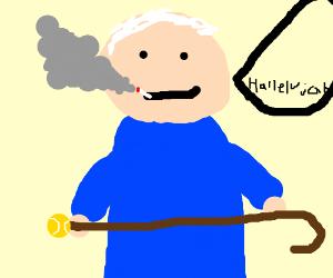 Old man says Hallelujah while smoking