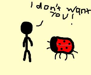 Stickman doesn't want giant ladybug