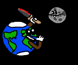 murderer earth bragging to proud moon