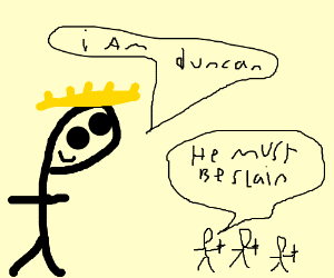 King Duncan is to be slain!