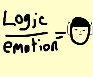Logic over emotion equals Spock