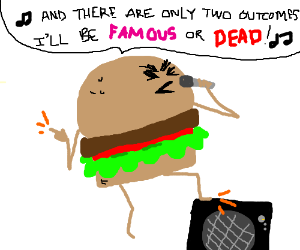 The hamburgler shall be dead or famous by song