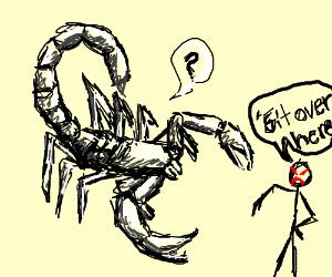 Scorpion; GIT OVER HERE