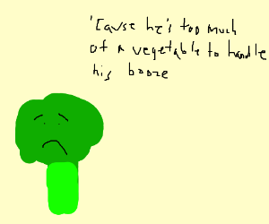 Why you don't let Broccoli go to the bar