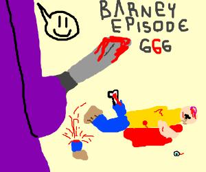 Barney murders a child