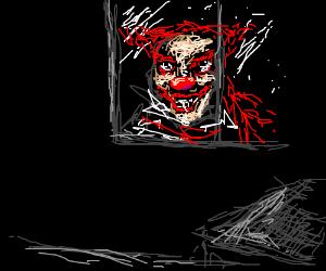 i woke up... creepyclown is outside the window