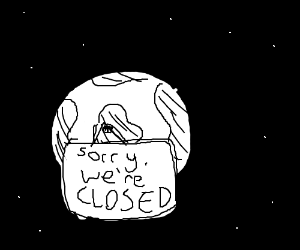 The planet has closed.