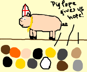 Pig Pope Gives Us Hope