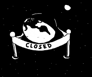 Earth is closed :(