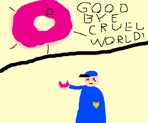 Donut commits suicide by being eaten by cop.