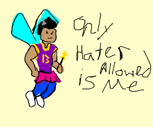 The Hater Fairy hates haters