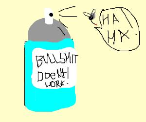 Bullshit Repellant shouldnt be used for bugs