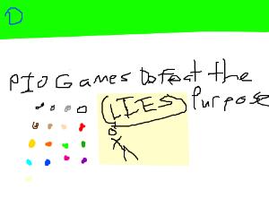 PIO Games defeat the purpose!